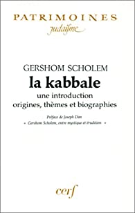 La Kabbale : Une introduction, origines, thèmes et biographies par Gershom Gerhard Scholem