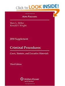 Criminal Procedure 2010 Case Supplement, 3rd edition Marc L. Miller