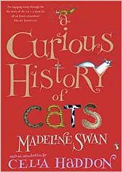 A Curious History of Cats by Madeline Swan (2007-08-02)