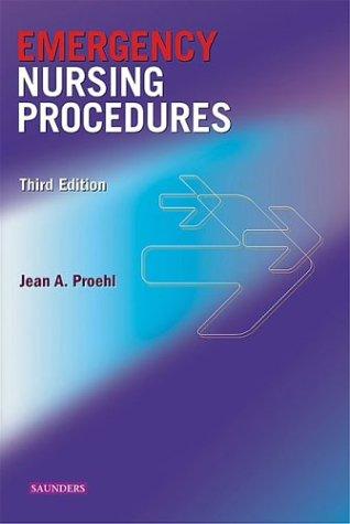 Emergency Nursing Procedures (Proehl, Emergency Nursing Procedures)