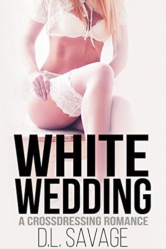 White Wedding: A Crossdressing Romance