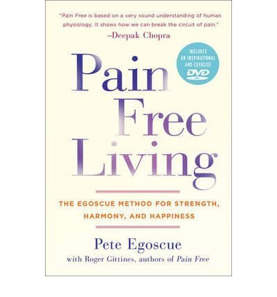 BY Egoscue, Pete ( Author ) [{ Pain Free Living: The Egoscue Method for Strength, Harmony, and Happiness [With DVD] By Egoscue, Pete ( Author ) Jun - 14- 2011 ( Paperback ) } ]