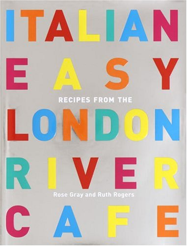 (Italian Easy: Recipes from the London River Cafe)