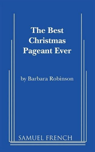 The Best Christmas Pageant Ever by Barbara Robinson (2009-08-14)