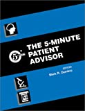 The 5-Minute Patient Advisor, Dambro, Mark R. and Goldfarb, Bruce, 0781730678
