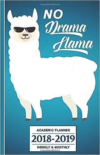 No Drama Llama - Academic Planner 2018 - 2019: Weekly and ...