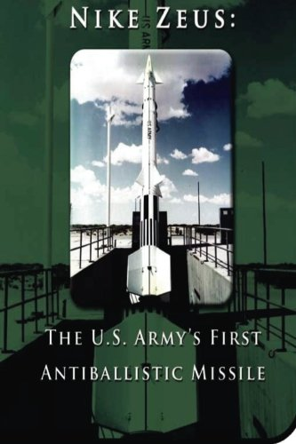 Nike Zeus: The U.S. Army's First Antiballistic Missile