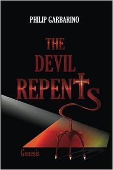 Book The Devil Repents: Genesis by Philip Garbarino (2012-05-31)