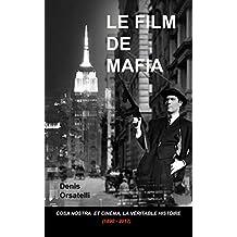 LE FILM DE MAFIA: Cosa Nostra et Cinéma, la véritable histoire (1890 – 2017) (French Edition)