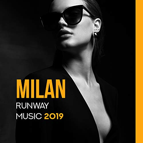 Milan Runway Music 2019 - Music for Fashion Week 2019, Best Runway Songs, Deep Vibes, Fashion Songs (Best Fashion Runway Music)