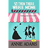 So Then There Were None: a Tale of Ten Little Bridesmaids (The Flower Shop Mystery Series Book 5)