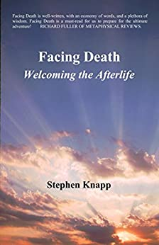 Facing Death: Welcoming the Afterlife by [Knapp, Stephen]