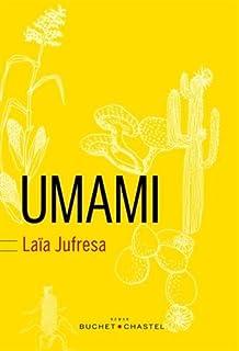 Umami, Jufresa, Laïa