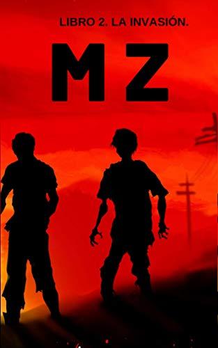 MZ. LIBRO 2. LA INVASIÓN. por DAVID MP