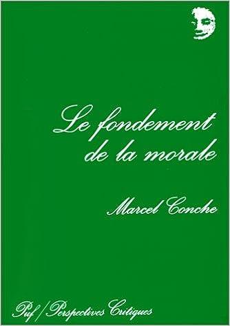 Livres de manuels scolaires à télécharger gratuitement Le fondement de la morale PDF 2130459935 by Marcel Conche