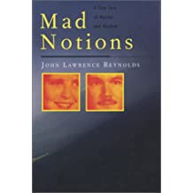 Mad Notions: A True Tale of Murder and Mayhem