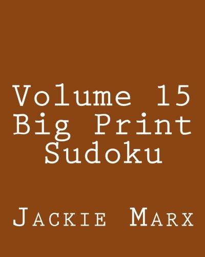 Volume 15 Big Print Sudoku: Easy to Read, Large Grid Sudoku Puzzles pdf epub