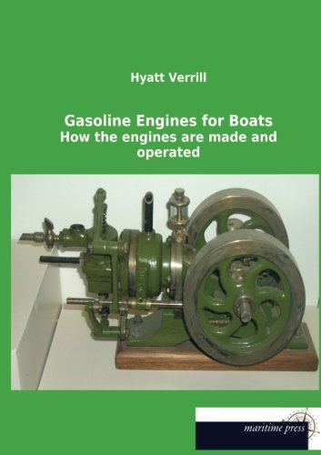Read Online Gasoline Engines for Boats: How the engines are made and operated pdf epub