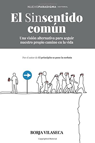 El sinsentido comun  [Vilaseca, Borja] (Tapa Blanda)