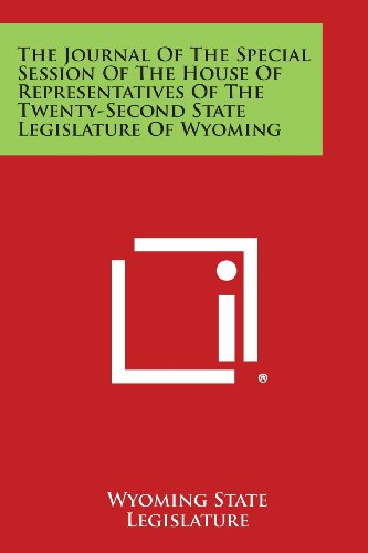 The Journal of the Special Session of the House of Representatives of the Twenty-Second State Legislature of Wyoming