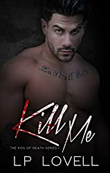 Kill Me: A dark mafia romance (Kiss of Death Book 1)
