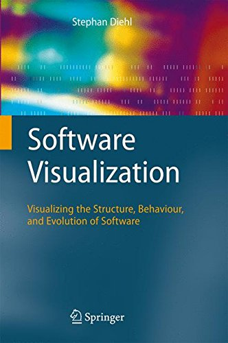 Software Visualization: Visualizing the Structure, Behaviour, and Evolution of Software by Brand: Springer