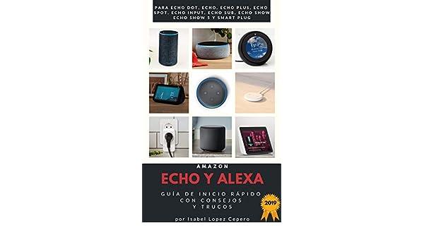 Amazon.com: Amazon Echo y Alexa: Guía de Inicio Rápido con ...