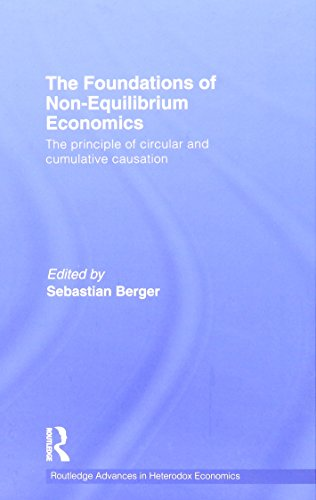 The Foundations of Non-Equilibrium Economics: The principle of circular and cumulative causation (Routledge Advances in