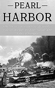 Pearl Harbor: A história e consequências de um dos maiores ataques militares surpresa de todos os tempos