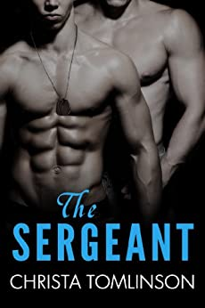 The Sergeant (Cuffs, Collars, and Love Book 1) by [Tomlinson, Christa]