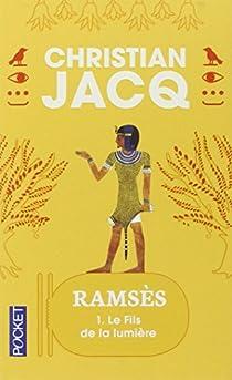 Ramsès, tome 1 : Le fils de la lumière par Jacq