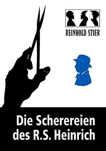 Read Online Die Scherereien Des R.S. Heinrich (German Edition) pdf epub