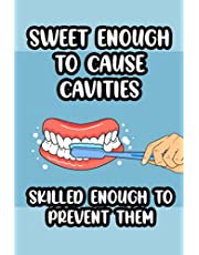 Sweet Enough to Cause Cavities Skilled Enough To Prevent Them: Tracking Notebook And Log For Daily Appointments, Schedule Organizer For Dental Hygienists