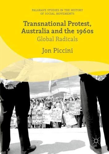 Transnational Social Movements - Transnational Protest, Australia and the 1960s (Palgrave Studies in the History of Social Movements)