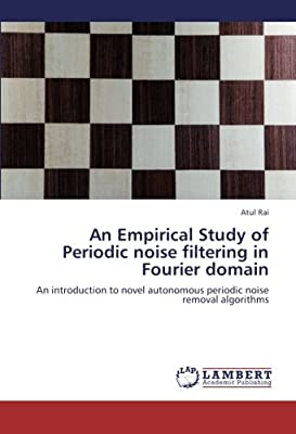 An Empirical Study of Periodic Noise Filtering in Fourier