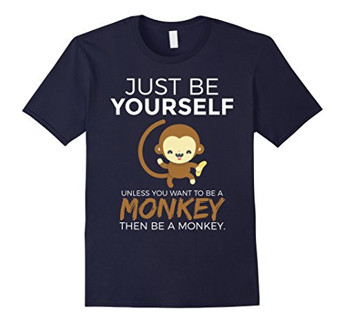 Jungle Man Costume Ideas (Mens Just Be Yourself Unless You Want To Be A Monkey T-Shirt XL Navy)