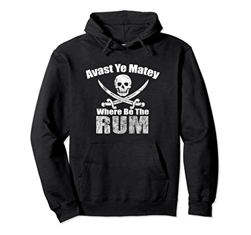 Talk Like a Pirate Hoodie Where Be The Rum Drinking Shirt ()