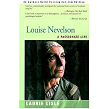 [(Louise Nevelson: A Passionate Life * * )] [Author: Laurie Lisle] [Jul-2001]