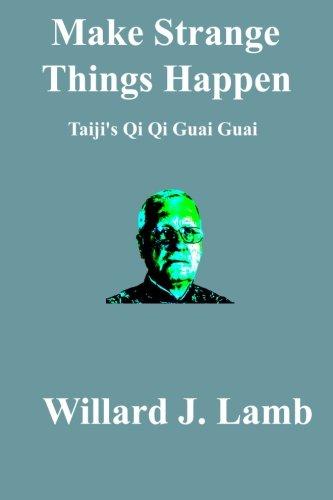 Make Strange Things Happen: Taiji's Qi Qi Guai Guai