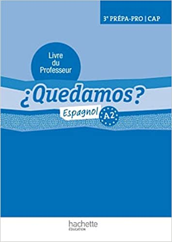 Espagnol 3e Prepa Pro Cap A2 Quedamos Livre Du Professeur
