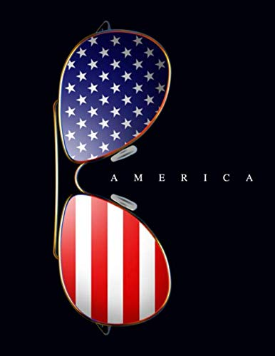 - America: Cool Composition Notebook Journal Of Aviator Sunglasses With Stars & Stripes American Flag. Awesome College-Ruled Book For School Home Work Conventions