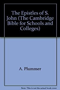 Hardcover The Epistles of S. John (The Cambridge Bible for Schools and Colleges) Book