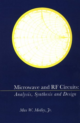 Microwave and RF Circuits: Analysis, Synthesis, and Design (Artech House Antennas and Propagation Library) Rf Antenna Design