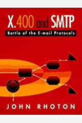 X.400 and SMTP: Battle of the E-mail Protocols Paperback