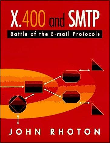 X 400 and SMTP: Battle of the E-mail Protocols: John Rhoton