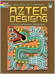 Aztec Designs Coloring Book Publisher Dover Publications Paperback 2009