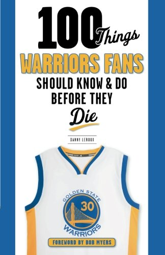 100 Things Warriors Fans Should Know & Do Before They Die (100 Things...Fans Should - Wa Myer Stores