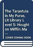 Houghton Mifflin Mathmatics: Lit Library Tarantula Lv 5 The Tarantula In My Purse