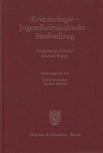Kriminologie – Jugendkriminalrecht – Strafvollzug.: Gedächtnisschrift für Michael Walter. (Kölner Kriminalwissenschaftliche Schriften)