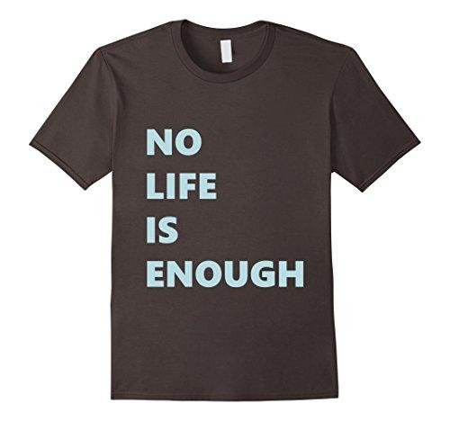 Mens No Life is Enough | Anime T- Shirt Medium Asphalt